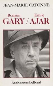 Jean-Marie Catonné - Romain Gary, Émile Ajar.
