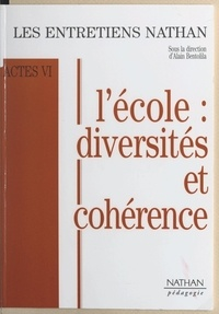 Jean-Marie Cavada et Georges Charpak - L'école : diversités et cohérence - Entretiens Nathan des 25 et 26 novembre 1995.