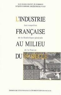 Jean-Marie Chanut et Jean Heffer - L'industrie française au milieu du 19ème siècle. - Les enquêtes de la statistique générale de la France. 1 Cédérom