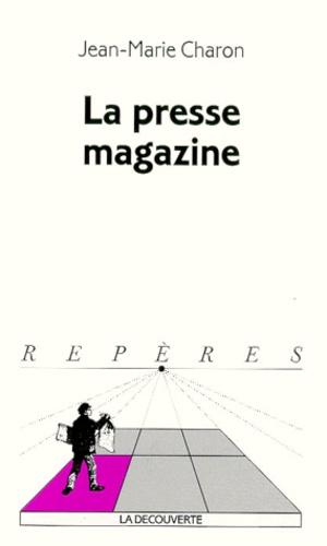 Jean-Marie Charon - La presse magazine.
