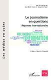 Jean-Marie Charon et Jacqueline Papet - Le journalisme en questions - Réponses internationales.