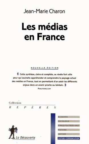 Jean-Marie Charon - Les médias en France.