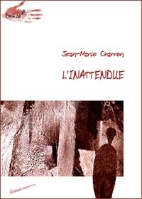 Jean-Marie Charron - L'inattendue.