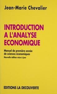 Jean-Marie Chevalier - Introduction à l'analyse économique - Manuel de première année de sciences économiques.