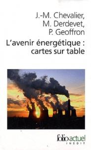 Jean-Marie Chevalier et Michel Derdevet - L'avenir énergétique : cartes sur table.