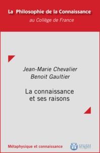 Jean-Marie Chevalier et Benoît Gaultier - La connaissance et ses raisons.