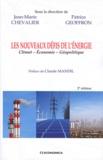 Jean-Marie Chevalier et Patrice Geoffron - Les nouveaux défis de l'énergie - Climat - Ecomonie - Géopolitique.