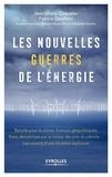 Jean-Marie Chevalier et Patrice Geoffron - Les nouvelles guerres de l'énergie.