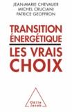 Jean-Marie Chevalier et Michel Cruciani - Transition énergétique - Les vrais choix.
