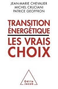 Jean-Marie Chevalier et Michel Cruciani - Transitions énergétiques - Les vrais choix.