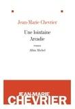 Jean-Marie Chevrier - Une lointaine arcadie.
