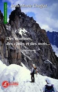 Jean-Marie Choffat - Des hommes, des cimes et des mots....