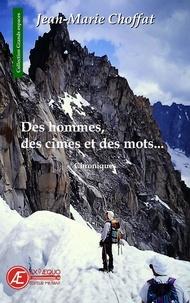 Jean-Marie Choffat - Des hommes, des cimes et des mots - Chroniques.