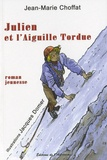 Jean-Marie Choffat - Julien et l'Aiguille Tordue.