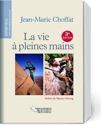 Jean-Marie Choffat - La vie à pleines mains.
