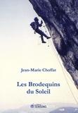 Jean-Marie Choffat - Les brodequins du soleil.