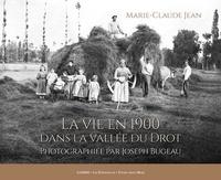 Jean-Marie Claude - La vie en 1900 dans la vallée du Drot.