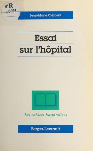 Essai sur l'hôpital