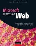 Jean-Marie Cocheteau - Microsoft Expression web - Concevez des sites Internet riches et ergonomiques.