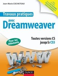 Jean-Marie Cocheteau - Travaux pratiques avec Dreamweaver - Toutes versions CS jusqu'à CS5.