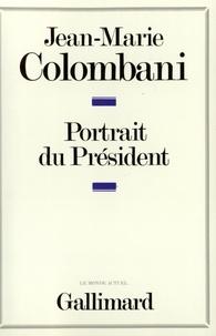 Jean-Marie Colombani - Le portrait du président.