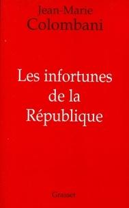 Jean-Marie Colombani - Les infortunes de la République.