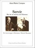 Jean-Marie Compas - Servir - Ma vie au service de l'homme.
