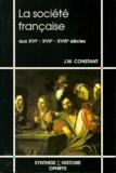 Jean-Marie Constant - La société française - Aux XVIe, XVIIe et XVIIIe siècles.