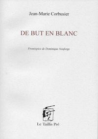 Jean-Marie Corbusier - De but en blanc.