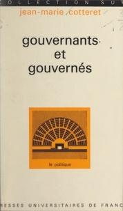 Jean-Marie Cotteret et Georges Lavau - Gouvernants et gouvernés - La communication politique.