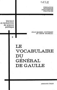Jean-Marie Cotteret et René Moreau - Le vocabulaire du général De Gaulle.