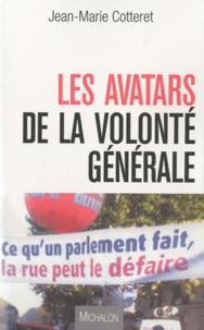 Jean-Marie Cotteret - Les avatars de la volonté générale.