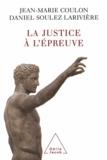 Jean-Marie Coulon et Daniel Soulez Larivière - Justice à l'épreuve (La).