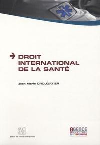 Jean-Marie Crouzatier - Droit international de la santé.