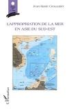 Jean-Marie Crouzatier - L'appropriation de la mer en Asie du Sud-Est.