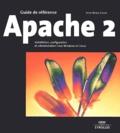 Jean-Marie Culot - Apache 2 - Installation, configuration et administration sous Windows et Linux.