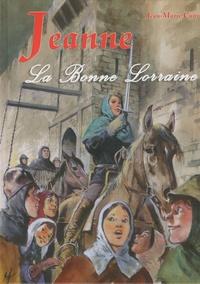 Jean-Marie Cuny - Jeanne - La Bonne Lorraine.