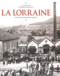 Jean-Marie Cuny - La Lorraine - A travers la carte postale ancienne.