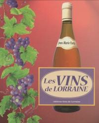 Jean-Marie Cuny - Les vins de Lorraine.