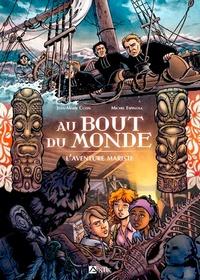 Jean-Marie Cuzin et Michel Espinosa - Au bout du monde - L'aventure mariste.