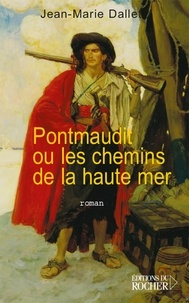 Jean-Marie Dallet - Pontmaudit ou les chemins de la haute mer.