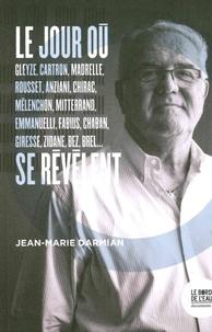 Jean-Marie Darmian - Le jour où... se révèlent.