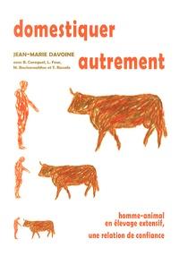 Domestiquer autrement - Homme-animal en élevage extensif, une relation de confiance.pdf