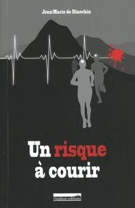 Jean-Marie de Dinechin - Un risque à courir.