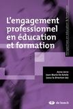Jean-Marie De Ketele et Anne Jorro - L'engagement professionnel en éducation et formation.