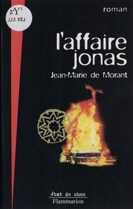 Jean-Marie de Morant - L'affaire Jonas.