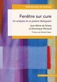 Jean-Marie de Sinéty et Dominique Péricard - Fenêtre sur cure - Un analyste et un patient dialoguent.