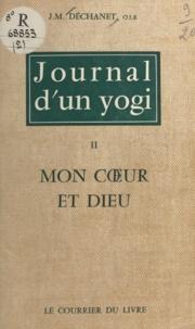 Jean-Marie Déchanet et P. Mazué - Journal d'un yogi (2) - Mon cœur et Dieu.