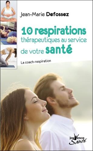 10 respirations thérapeutiques au service de votre santé. La coach-respiration
