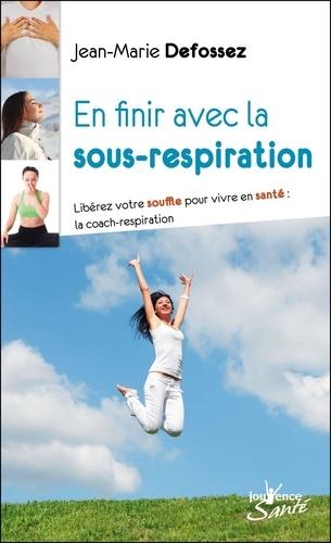 En finir avec la sous-respiration. Libérez votre souffle pour vivre en santé : la coach-respiration